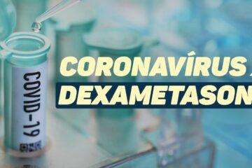 Dexametasona: O que é, para que serve e qual sua eficácia contra a COVID-19?